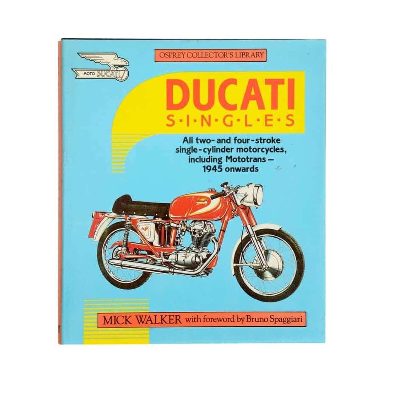Ducati Singles by Mick Walker
